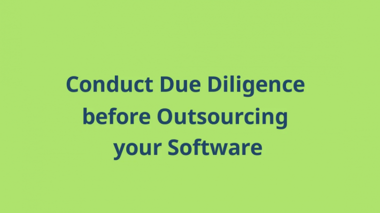 Conduct Due Diligence Before Outsourcing Your Software