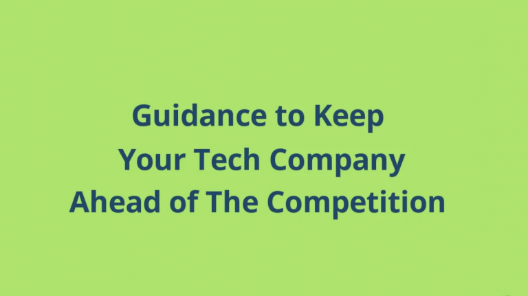 Guidance To Keep Your Tech Company Ahead Of The Competition