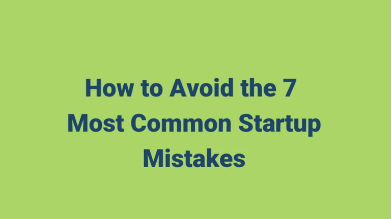 How To Avoid The 7 Most Common Startup Mistakes