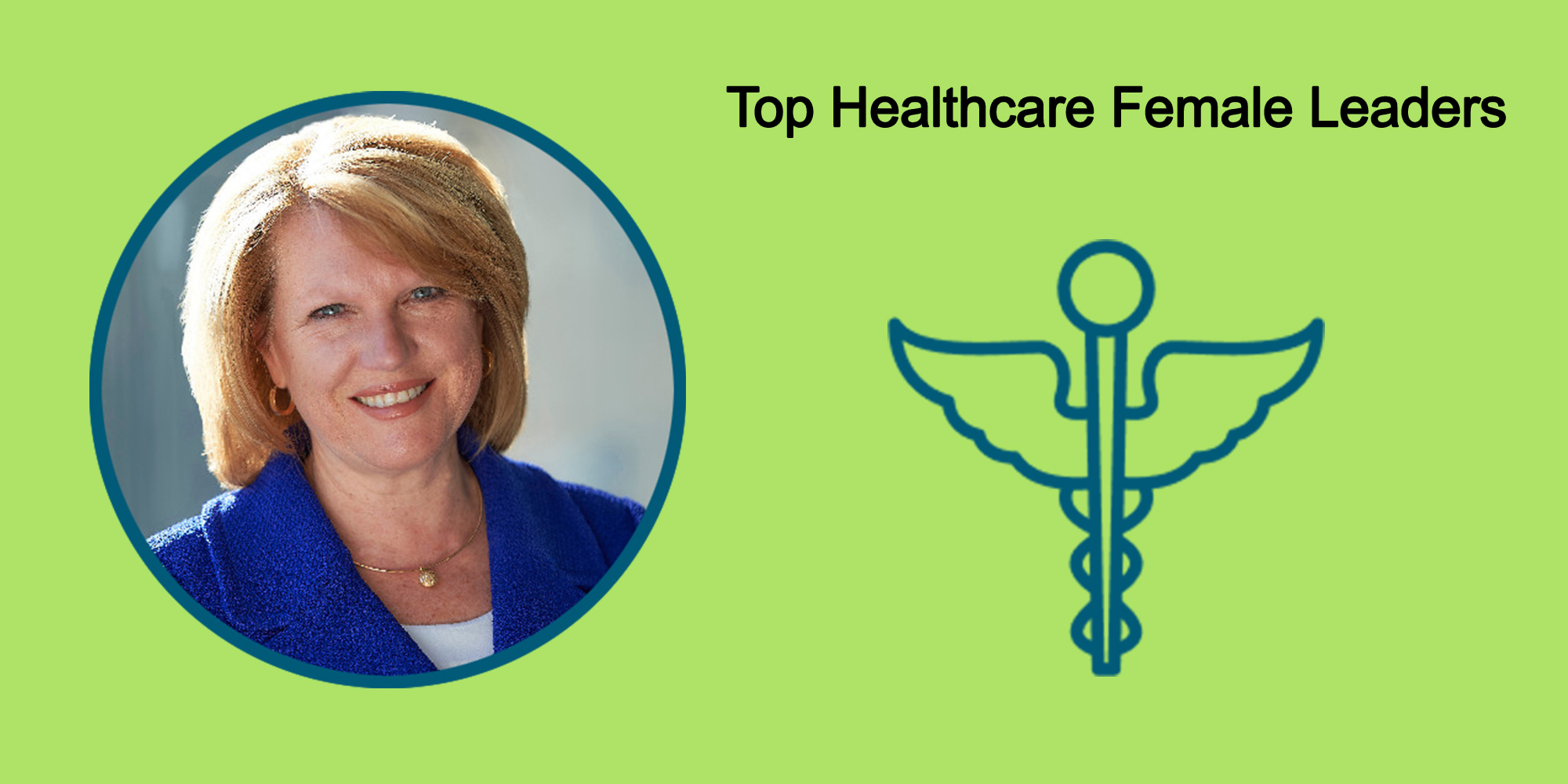 25 Top Female Leaders Transform The Healthcare Industry-Body Image 27
