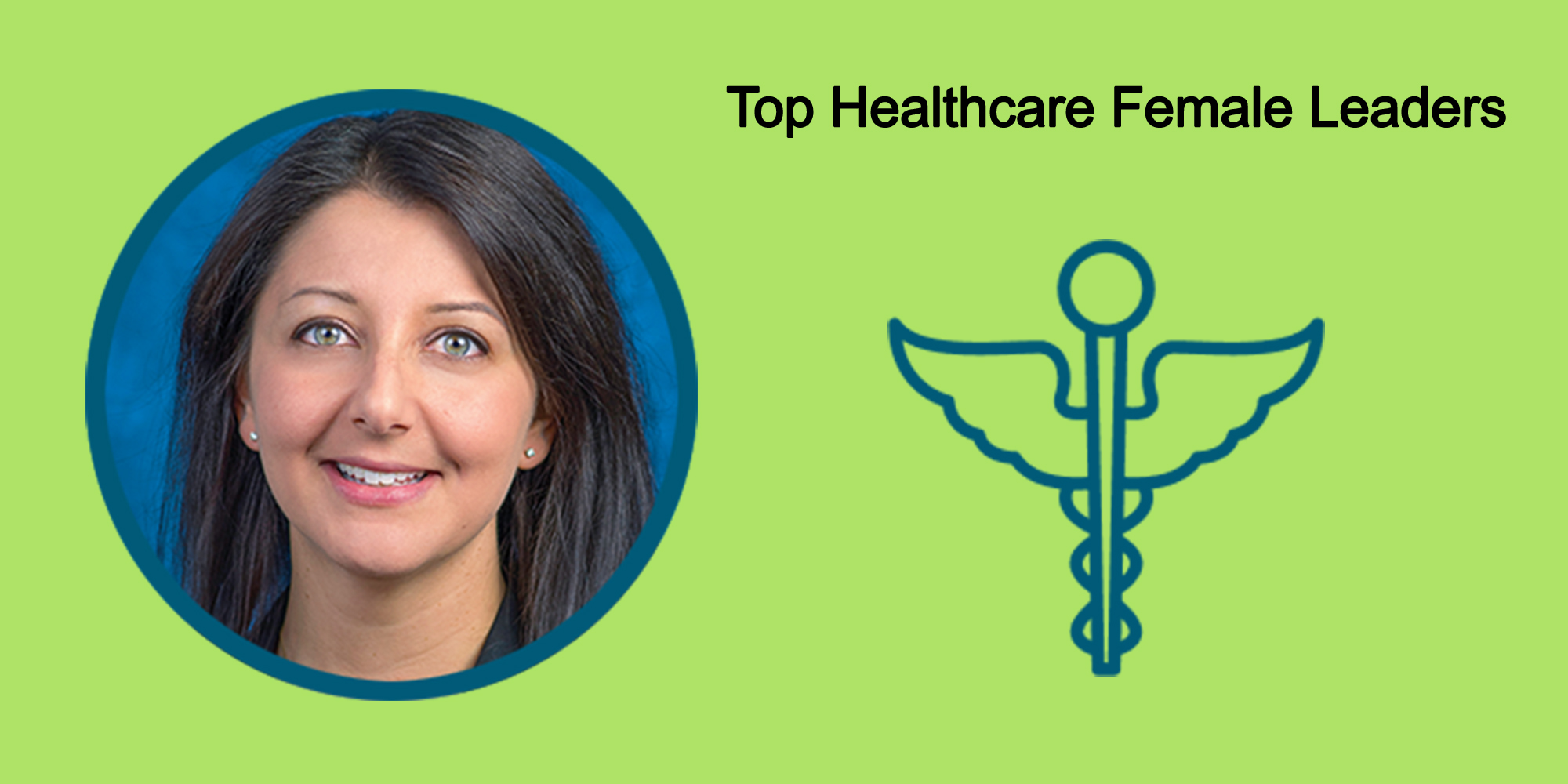 25 Top Female Leaders Transform The Healthcare Industry-Body Image 30