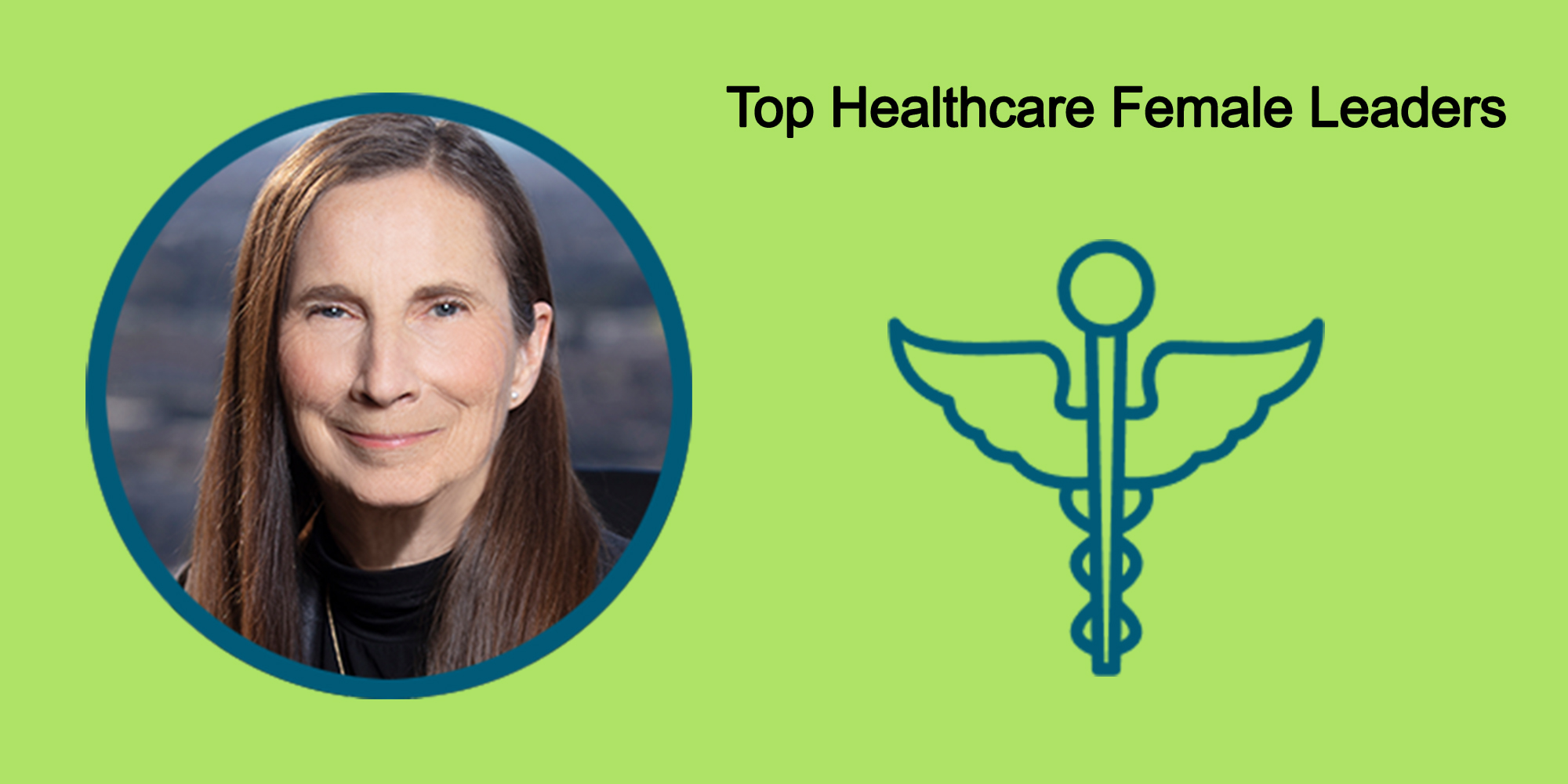 25 Top Female Leaders Transform The Healthcare Industry-Body Image 35