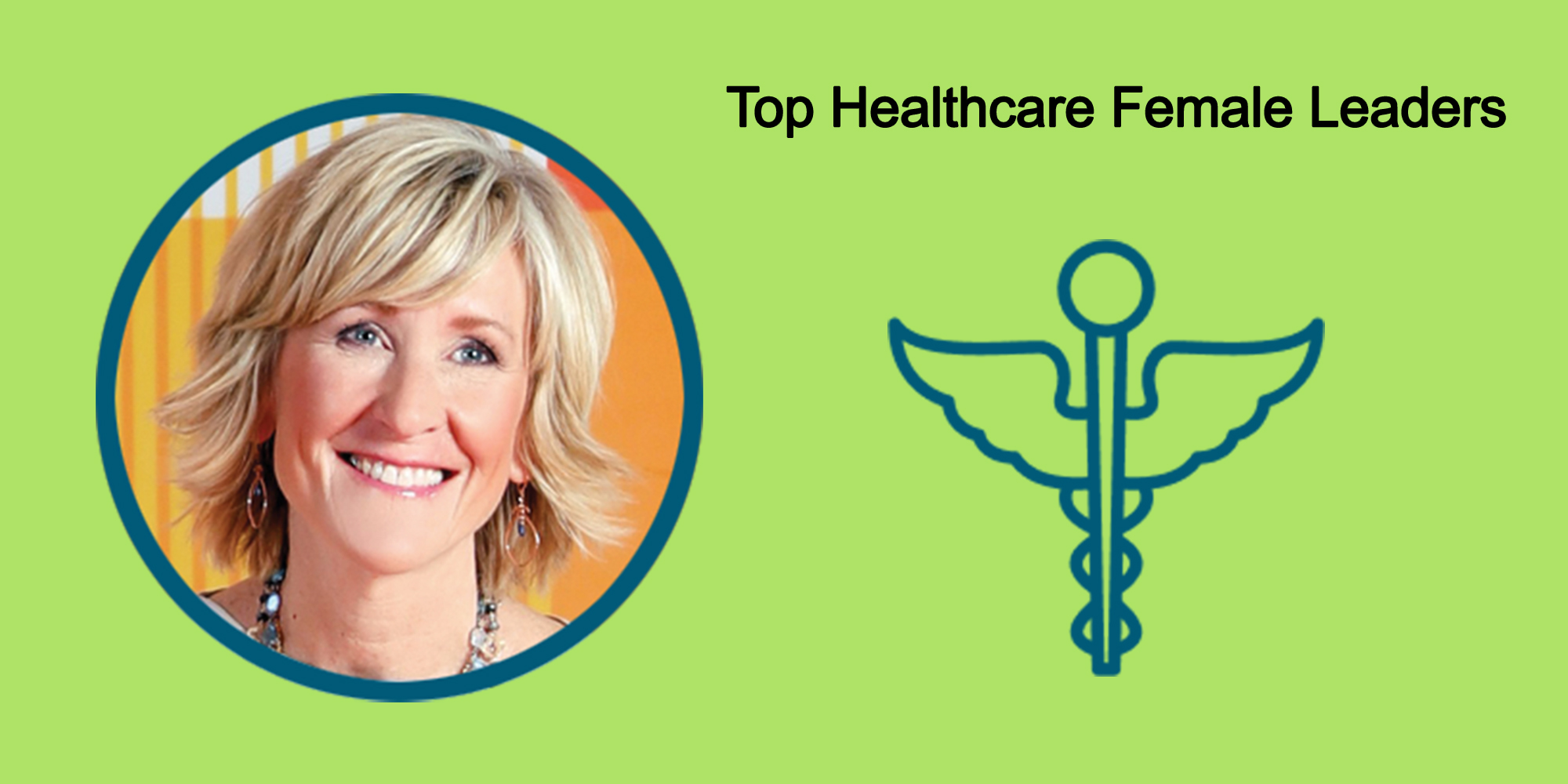 25 Top Female Leaders Transform The Healthcare Industry-Body Image 44