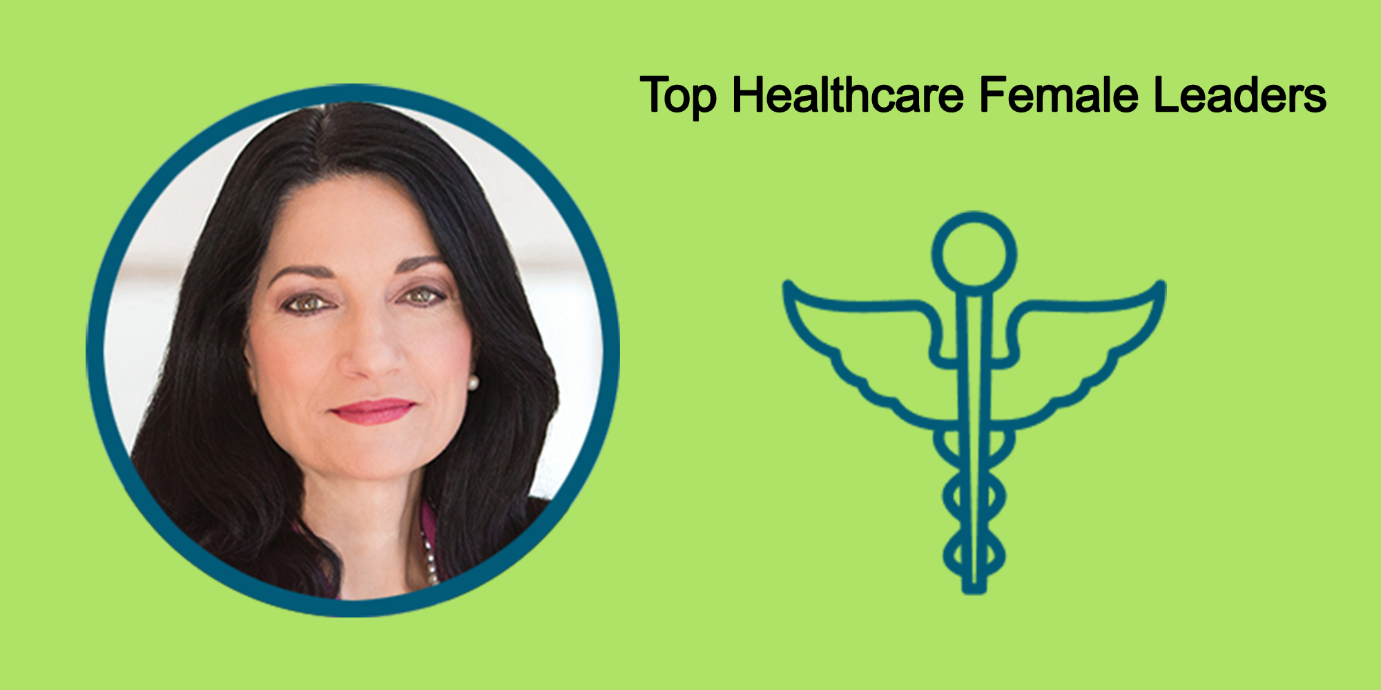 25 Top Female Leaders Transform The Healthcare Industry-Body Image 45