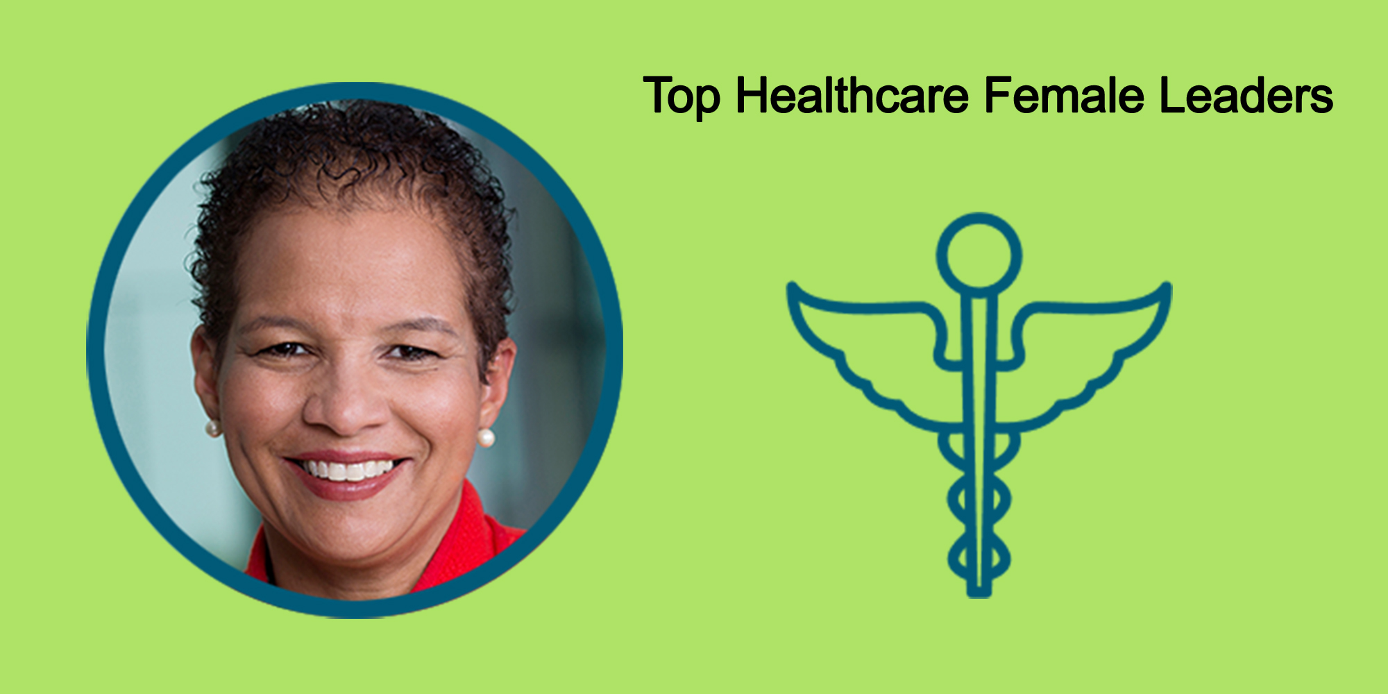25 Top Female Leaders Transform The Healthcare Industry-Body Image 47