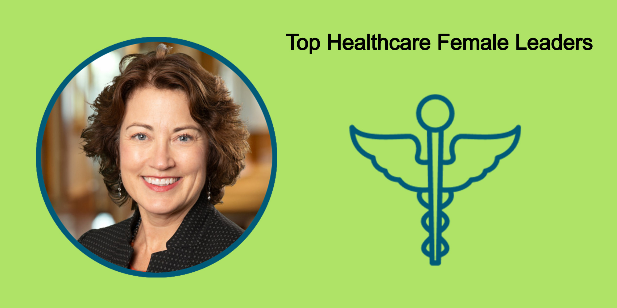 25 Top Female Leaders Transform The Healthcare Industry-Body Image 50