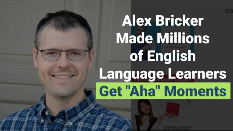 Alex Bricker's Story Behind An Awesome Educational Product For English Learners