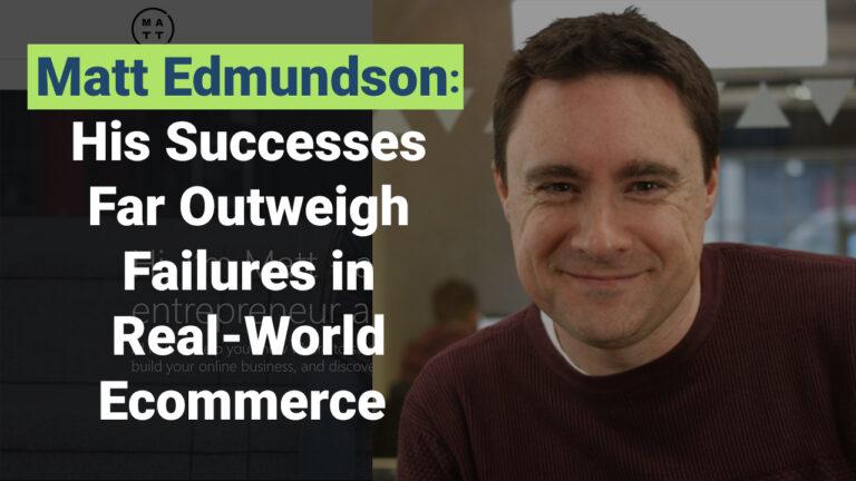 Raise The Bar Of Your Ecommerce Business With Matt Edmundson