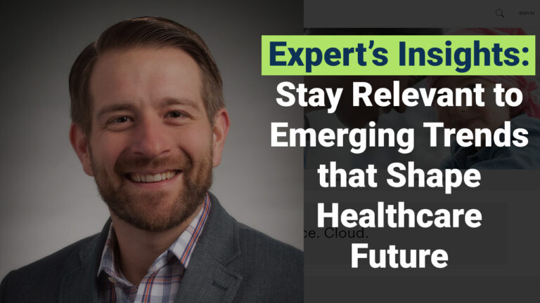 5 Emerging Trends That Healthcare Organizations Need to Accelerate and Master