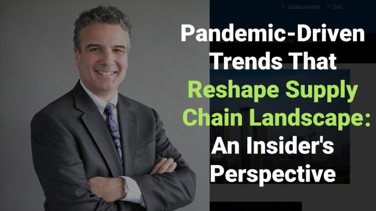 Keys to Unlock the Potential of Pandemic-Driven Supply Chain Disruptions